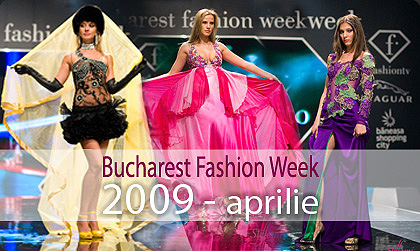 Bucharest Fashion Week - Aprilie 2009